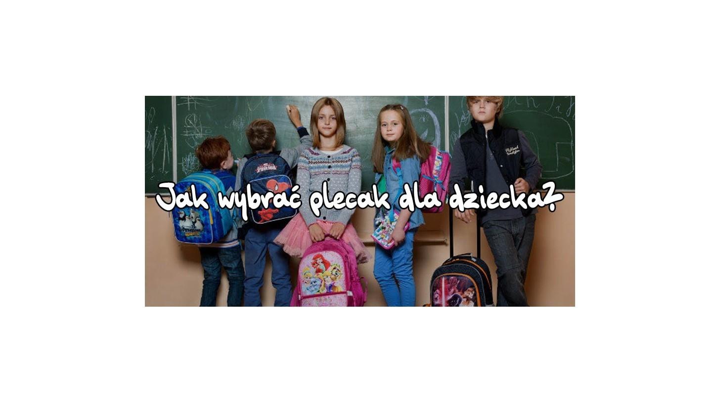 f286bd8829799 Jak wybrać plecak do szkoły  - Cechy dobrego plecaka szkolnego ...
